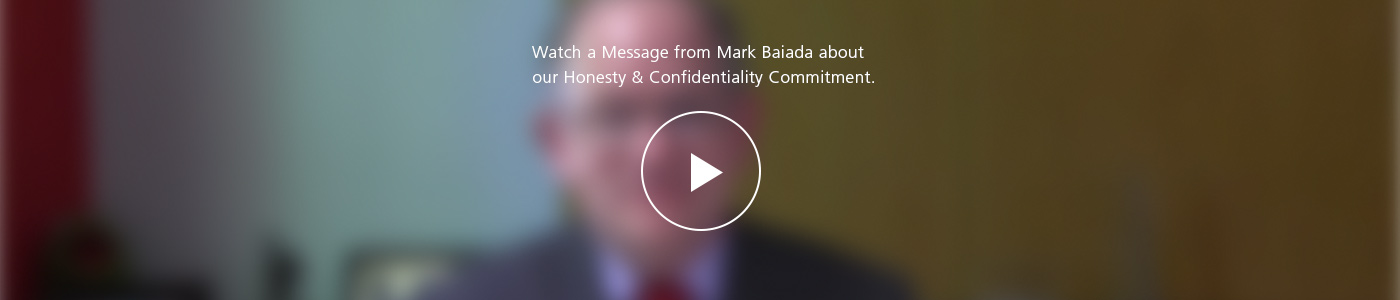 a video message from mark baiada about our honesty and confidentiality commitment